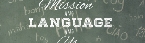 Mission, Language & Us